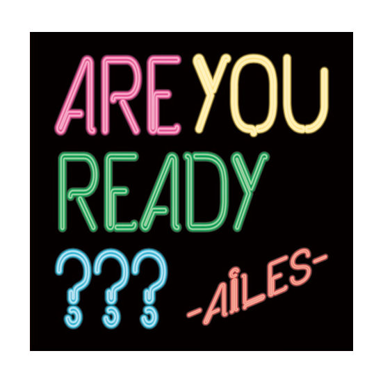 AiLES 1st Album ARE YOU READY???