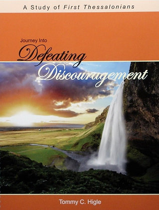 Journey Into Defeating Discouragement (1 Thessalonians)