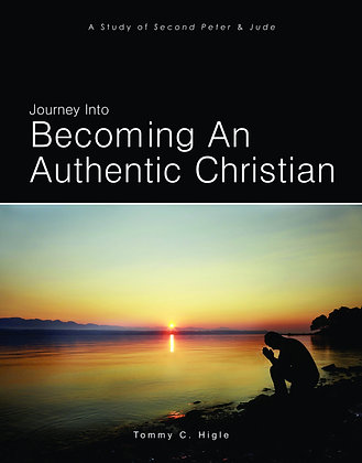 Journey Into Becoming An Authentic Christian (2 Peter, Jude)