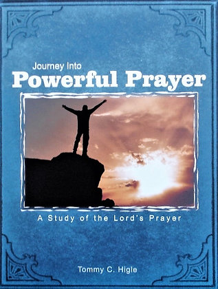Journey Into Powerful Prayer (The Lord's Prayer)