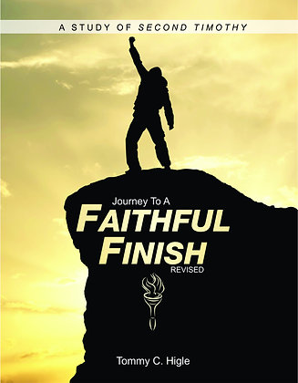 Journey to a Faithful Finish, Revised (Second Timothy)