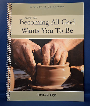Journey Into Becoming All God Wants You To Be (Colossians)