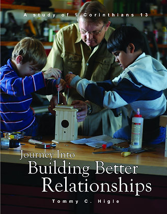 Journey Into Building Better Relationships (1 Corinthians 13)