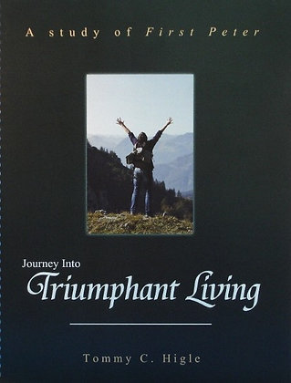 Journey Into Triumphant Living (1 Peter)