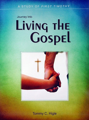 Journey Into Living the Gospel (First Timothy)