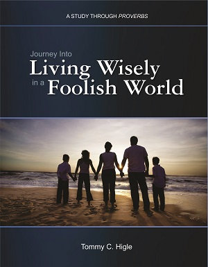 Journey Into Living Wisely In A Foolish World (Proverbs)