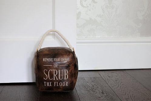 Faux Leather Doorstop - 'Remove your Shoes or Scrub the Floor'