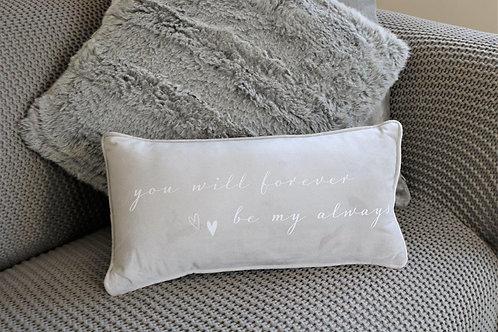 'Forever be my Always' Plush Grey Cushion