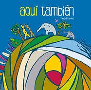 Libro Aquí también, Amanuense, Cantacuentos en casa, ANII