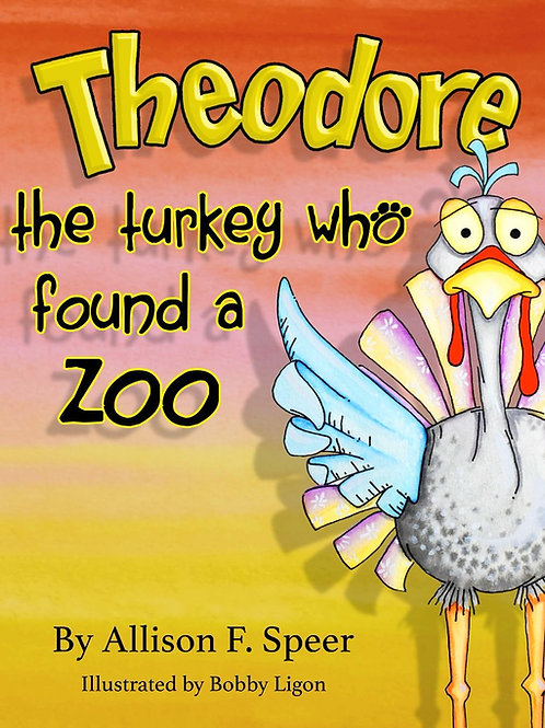 Theodore, The Turkey who Found a Zoo