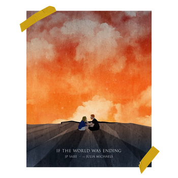 """""""If the World Was Ending"""" Concept Poster for JP Saxe and Julia Michaels"""