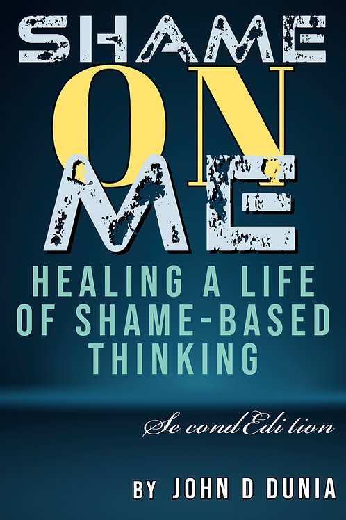 Shame on Me - Healing a life of Shame-Based Thinking