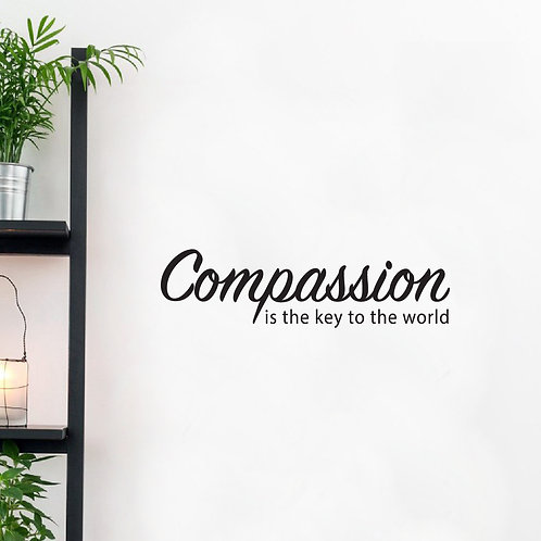 Compassion is the key to the world - Wall Decal