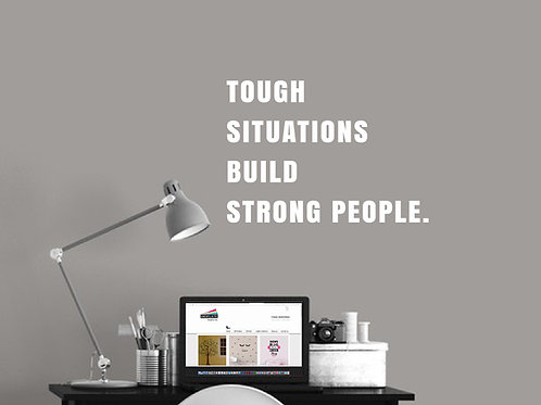 Tough Situations Build Strong People - Inspirational Wall Decal
