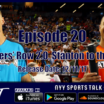 Ep. 20: Murderers Row 2.0, Stanton to the Bronx