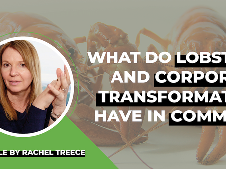 What do Lobsters and Corporate Transformation have in Common?