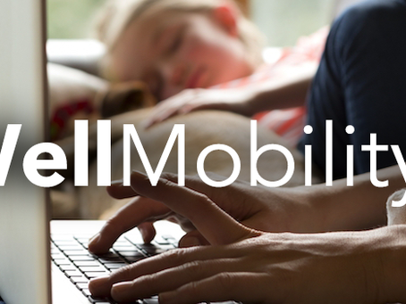 WellMobility™: The #FutureOfWork Is Now