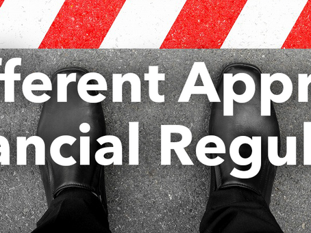 Time for a Different Approach to Financial Regulations