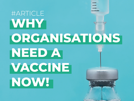 Why Organisations Need a Vaccine Now!