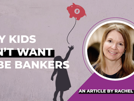 Why our kids don't want to be bankers