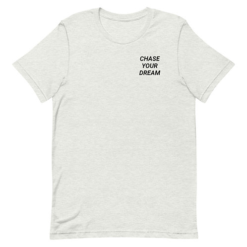 CHASE YOUR DREAM T-Shirt