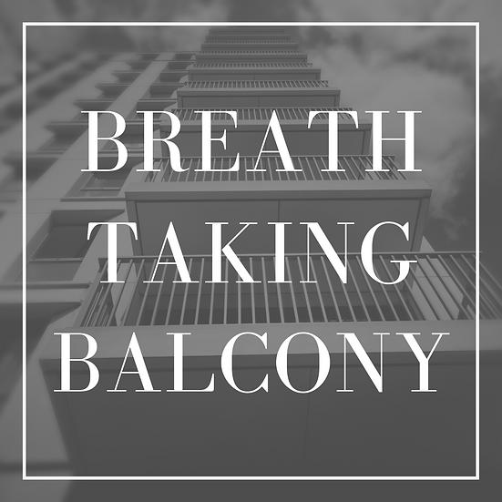 Breath Taking Balcony