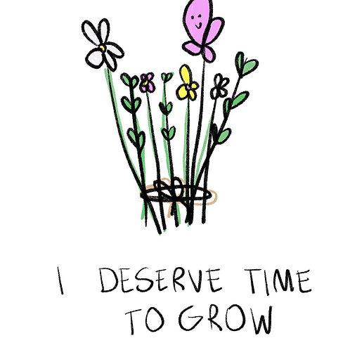 I Deserve Time To Grow