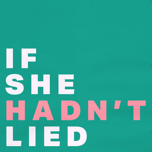 If She Hadn't Lied cover.jpg
