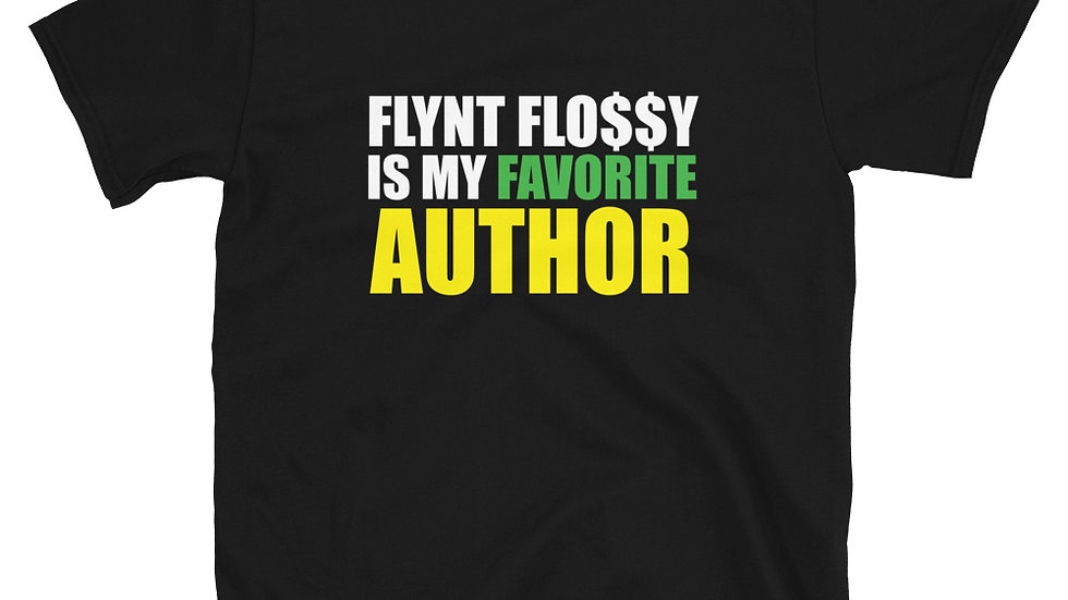 FLYNT FLOSSY IS MY FAVORITE AUTHOR - Unisex T-Shirt
