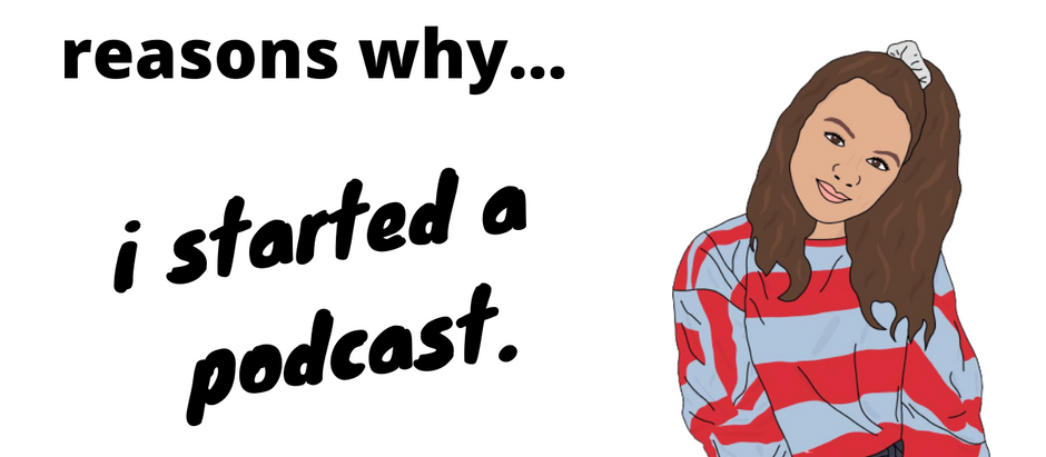 Reasons Why... I started a podcast