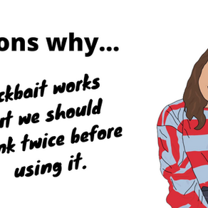 Reasons Why... clickbait works but we should think twice before using it