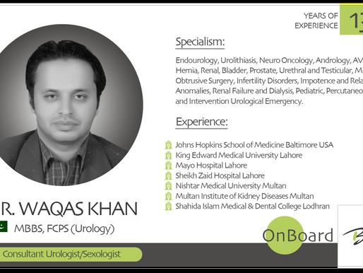 OnBoard | Dr. Waqas Khan | Urologist/Sexologist.