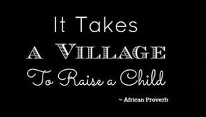 It Takes a Village ...