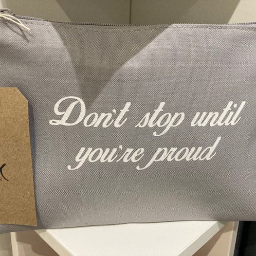 "Cosmetic Bag ""Don't stop until you're proud"""