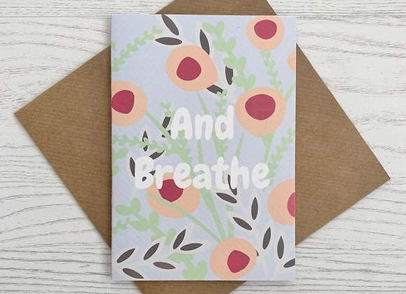 Greeting Card - And Breathe