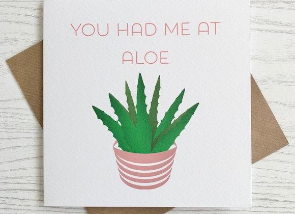 Greeting Card - You Had Me at Aloe