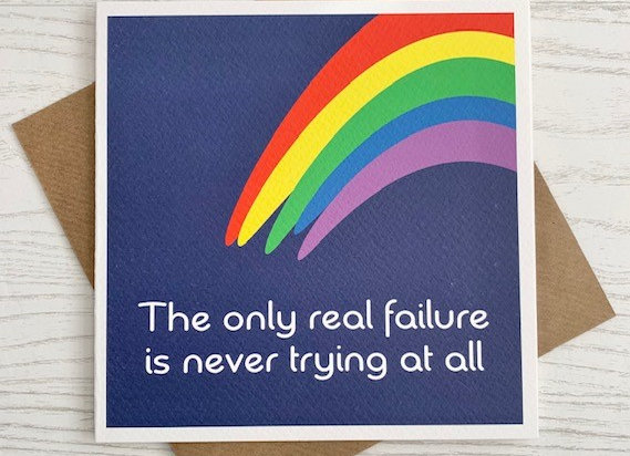 Greeting Card - The only real failure is never trying at all