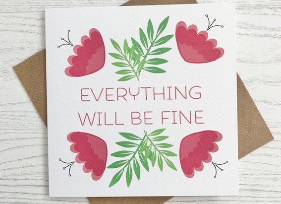 Greeting Card - Everything Will Be Fine