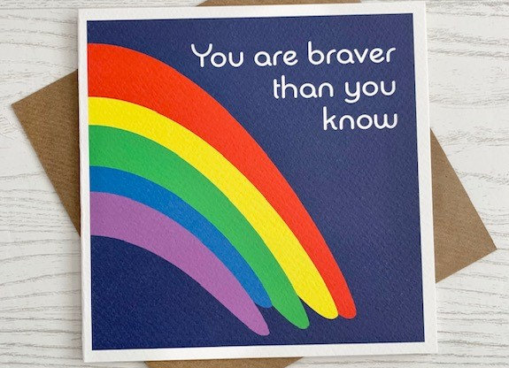 Greeting Card - You are braver than you know