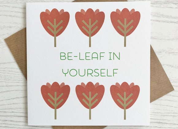 Greeting Card - Be-leaf in Yourself