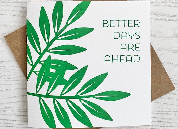 Greeting Card - Better Days Are Ahead