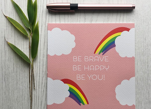 Greeting Card - Be Brave Be Happy Be You