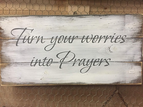 """""""Turn your worries into Prayers"""" wooden sign"""