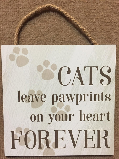 """Cats leave paw prints on your heart"" hanging sign"