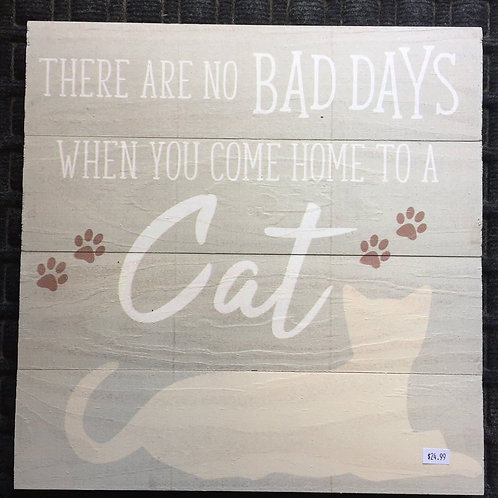 No Bad Days kitty sign
