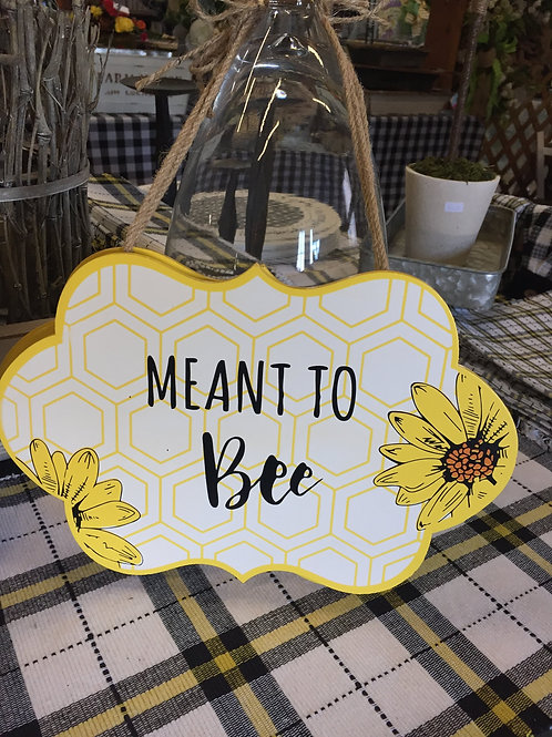 Meant to Bee hanging sign