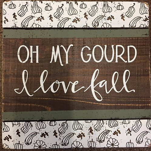 Oh My Gourd I Love Fall-sign
