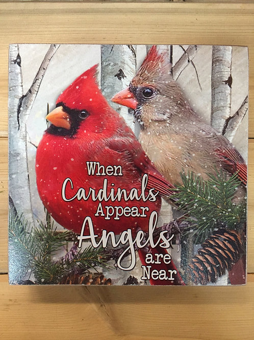 When Cardinals Appears, Angels are Near Sign