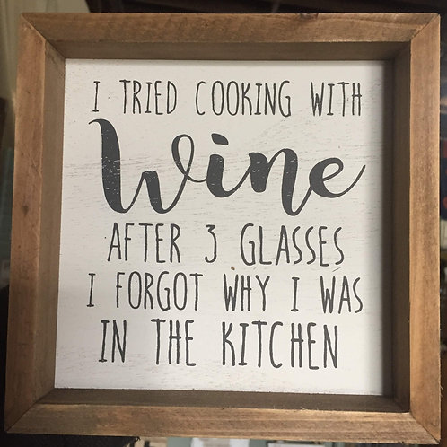 """I tried cooking with Wine"" shelf sitter sign"