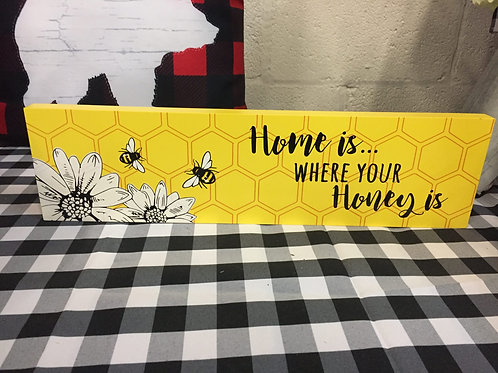 Home is where the honey is sign
